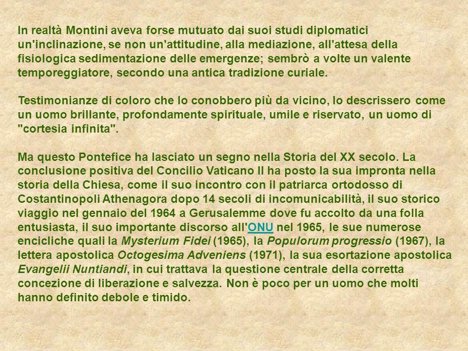 In realtà Montini aveva forse mutuato dai suoi studi diplomatici un'inclinazione, se non un'attitudine, alla mediazione, all'attesa della fisiologica