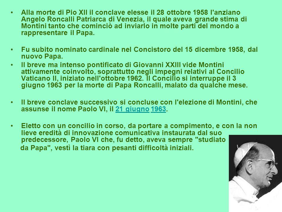 Alla morte di Pio XII il conclave elesse il 28 ottobre 1958 l'anziano Angelo Roncalli Patriarca di Venezia, il quale aveva grande stima di Montini tan