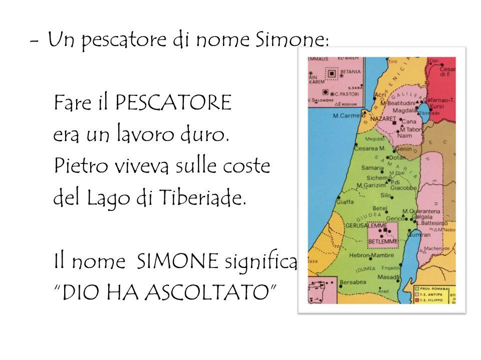 -Un pescatore di nome Simone: Fare il PESCATORE era un lavoro duro.