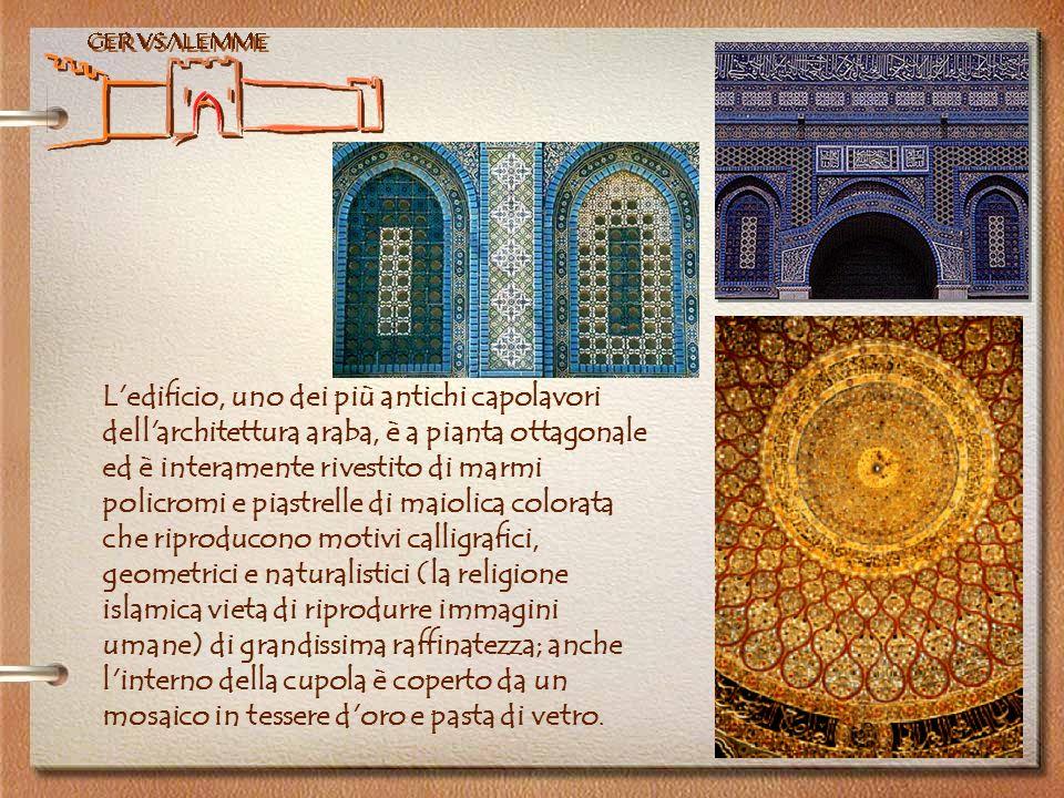 Gerusalemme L'edificio, uno dei più antichi capolavori dell'architettura araba, è a pianta ottagonale ed è interamente rivestito di marmi policromi e