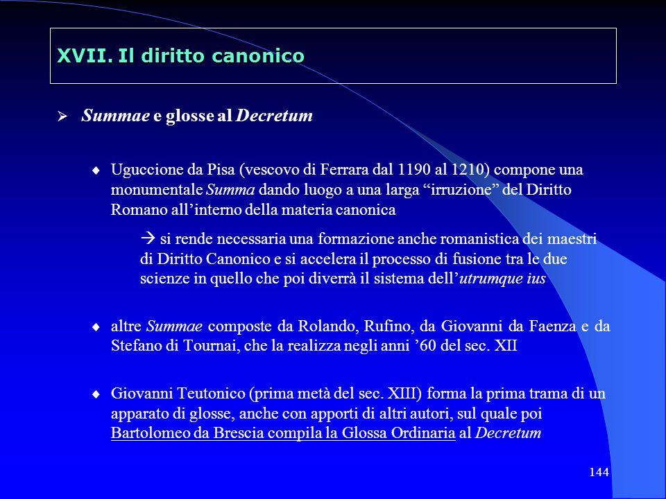 144 XVII. Il diritto canonico Summae e glosse al Decretum Uguccione da Pisa (vescovo di Ferrara dal 1190 al 1210) compone una monumentale Summa dando