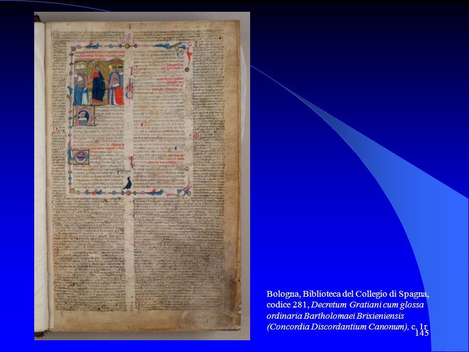 145 Bologna, Biblioteca del Collegio di Spagna, codice 281, Decretum Gratiani cum glossa ordinaria Bartholomaei Brixieniensis (Concordia Discordantium