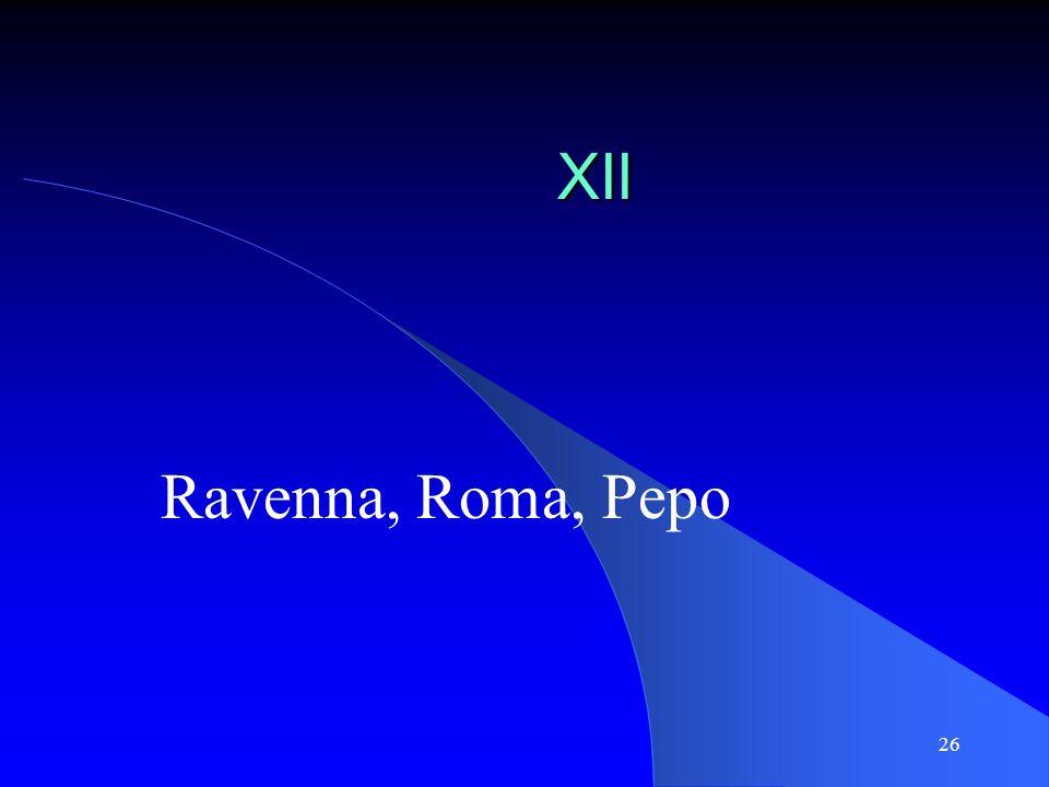 26 XII Ravenna, Roma, Pepo