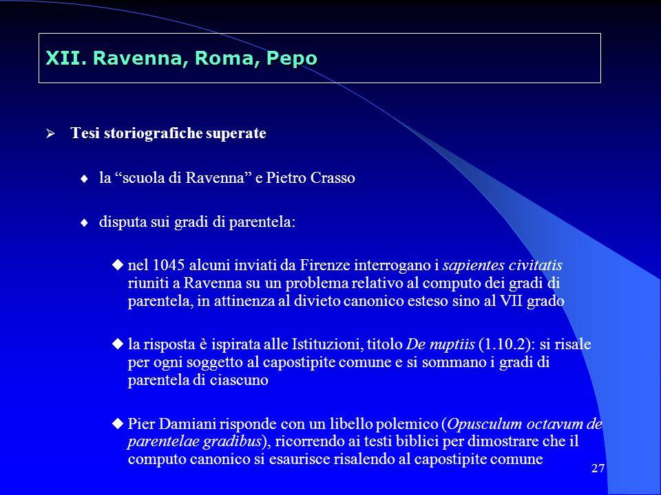 27 XII. Ravenna, Roma, Pepo Tesi storiografiche superate la scuola di Ravenna e Pietro Crasso disputa sui gradi di parentela: nel 1045 alcuni inviati