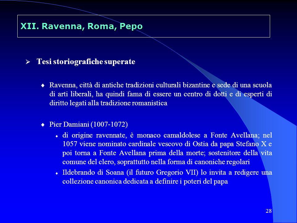 28 XII. Ravenna, Roma, Pepo Tesi storiografiche superate Ravenna, città di antiche tradizioni culturali bizantine e sede di una scuola di arti liberal