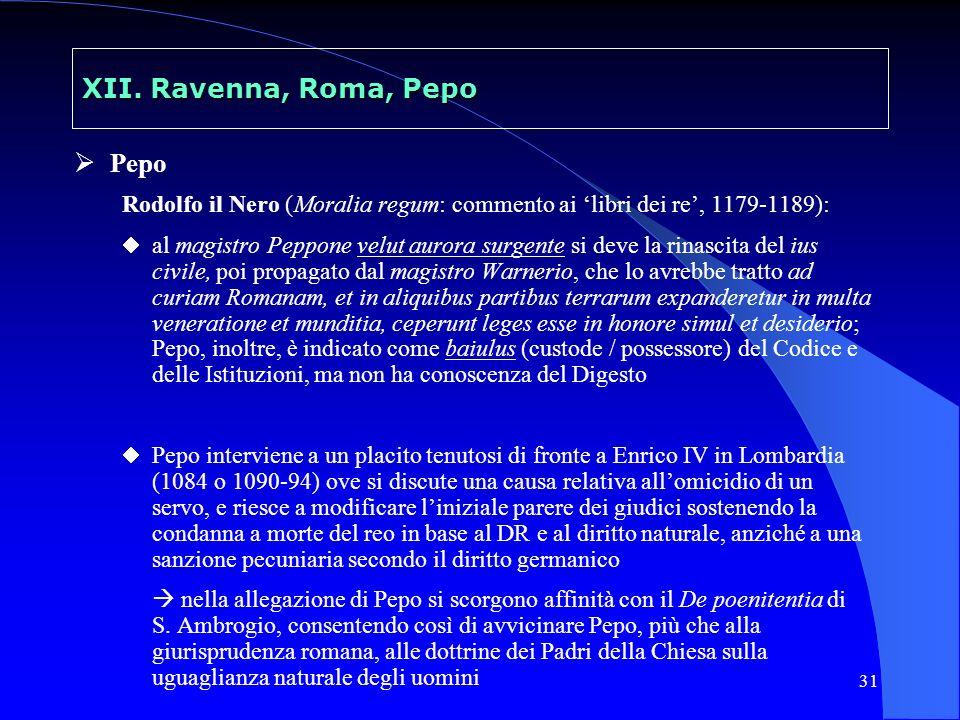 31 XII. Ravenna, Roma, Pepo Pepo Rodolfo il Nero (Moralia regum: commento ai libri dei re, 1179-1189): al magistro Peppone velut aurora surgente si de