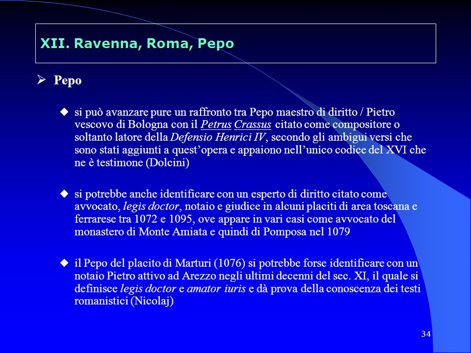 34 XII. Ravenna, Roma, Pepo Pepo si può avanzare pure un raffronto tra Pepo maestro di diritto / Pietro vescovo di Bologna con il Petrus Crassus citat