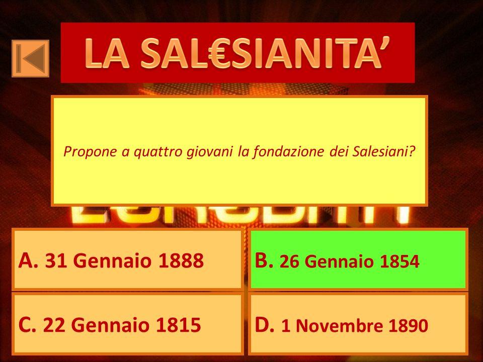 A. 31 Gennaio 1888 B. 26 Gennaio 1854 C. 22 Gennaio 1815 D.