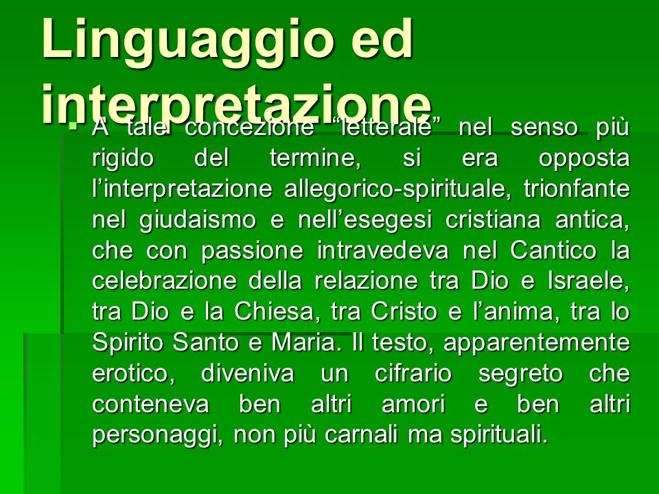 Linguaggio ed interpretazione A tale concezione letterale nel senso più rigido del termine, si era opposta linterpretazione allegorico-spirituale, tri