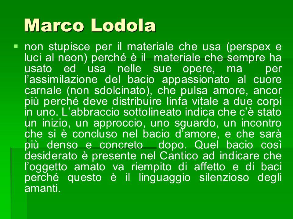 Marco Lodola Marco Lodola non stupisce per il materiale che usa (perspex e luci al neon) perché è il materiale che sempre ha usato ed usa nelle sue op