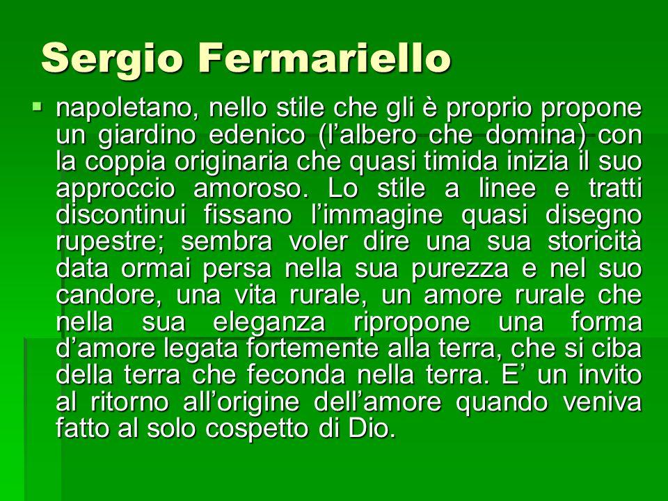 Sergio Fermariello napoletano, nello stile che gli è proprio propone un giardino edenico (lalbero che domina) con la coppia originaria che quasi timid