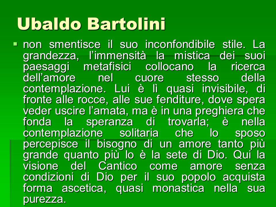 Ubaldo Bartolini non smentisce il suo inconfondibile stile. La grandezza, limmensità la mistica dei suoi paesaggi metafisici collocano la ricerca dell