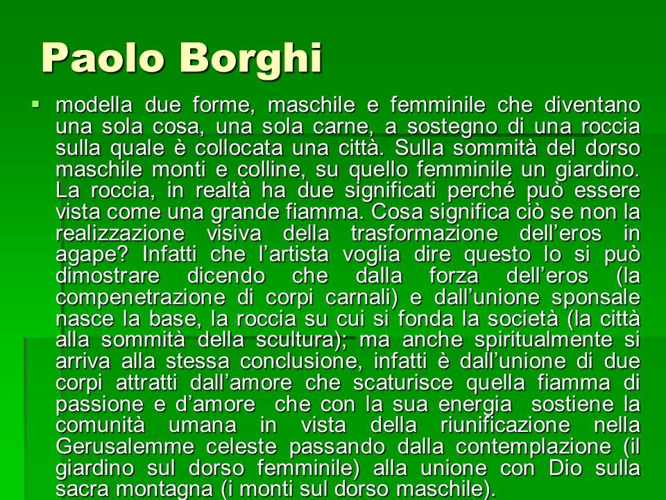 Paolo Borghi modella due forme, maschile e femminile che diventano una sola cosa, una sola carne, a sostegno di una roccia sulla quale è collocata una