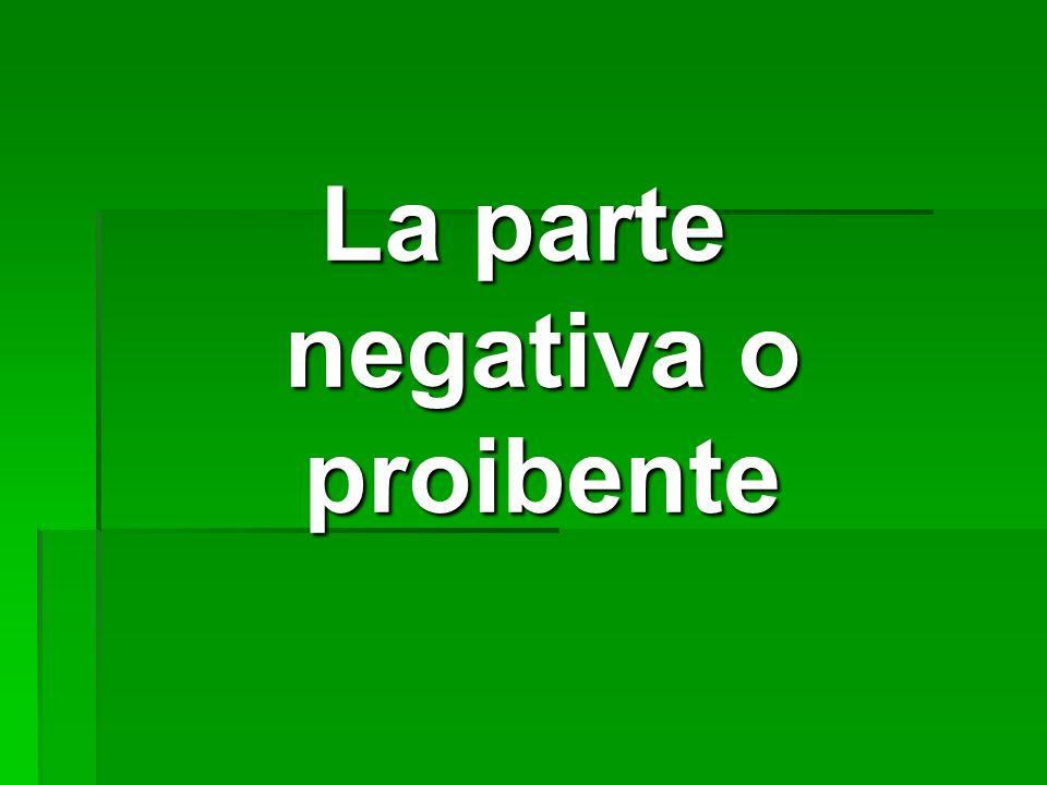 La parte negativa o proibente