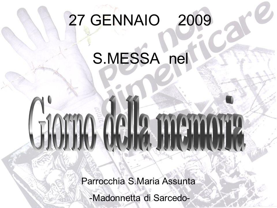 27 GENNAIO 2009 S.MESSA nel Parrocchia S.Maria Assunta -Madonnetta di Sarcedo-