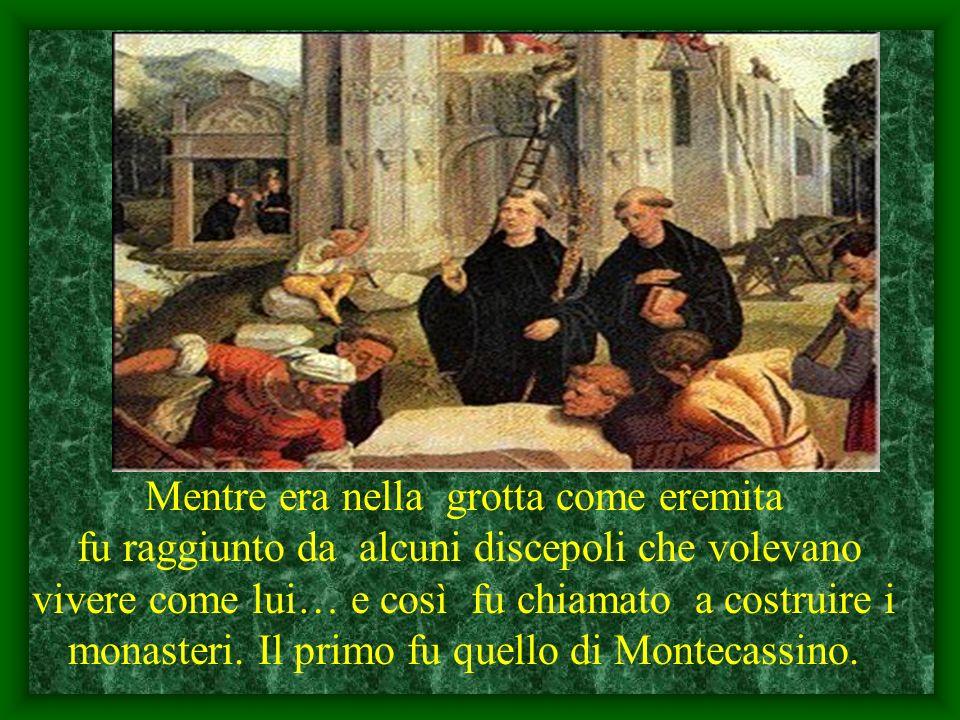 Mentre era nella grotta come eremita fu raggiunto da alcuni discepoli che volevano vivere come lui… e così fu chiamato a costruire i monasteri. Il pri