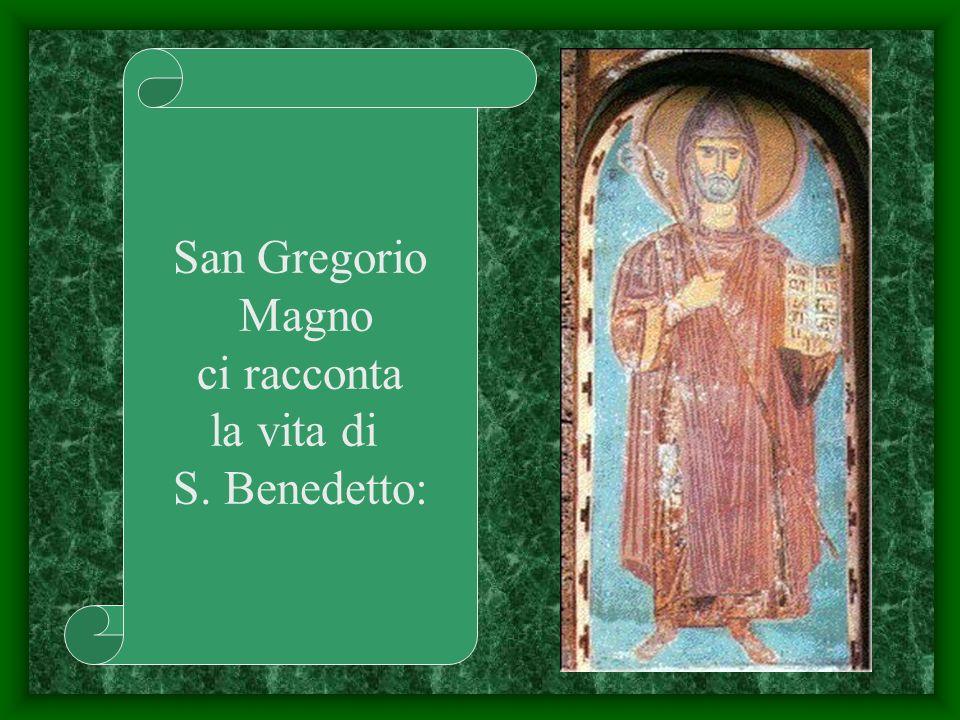 San Gregorio Magno ci racconta la vita di S. Benedetto: