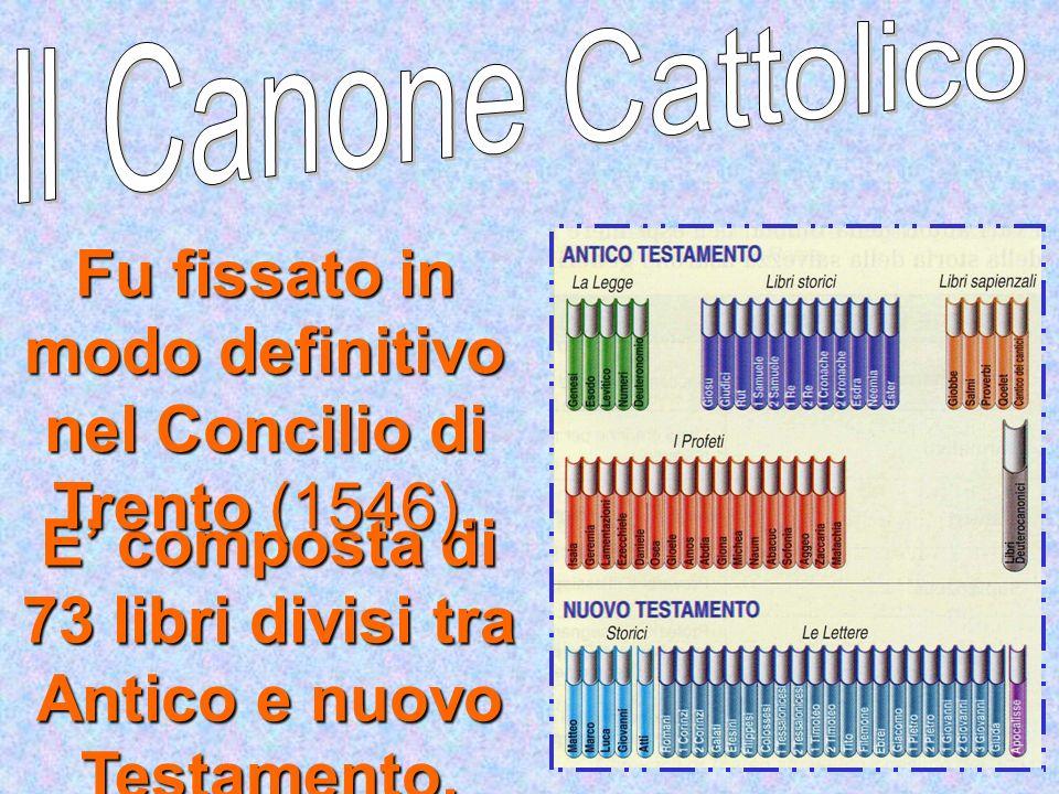 E composta di 73 libri divisi tra Antico e nuovo Testamento. Fu fissato in modo definitivo nel Concilio di Trento (1546).