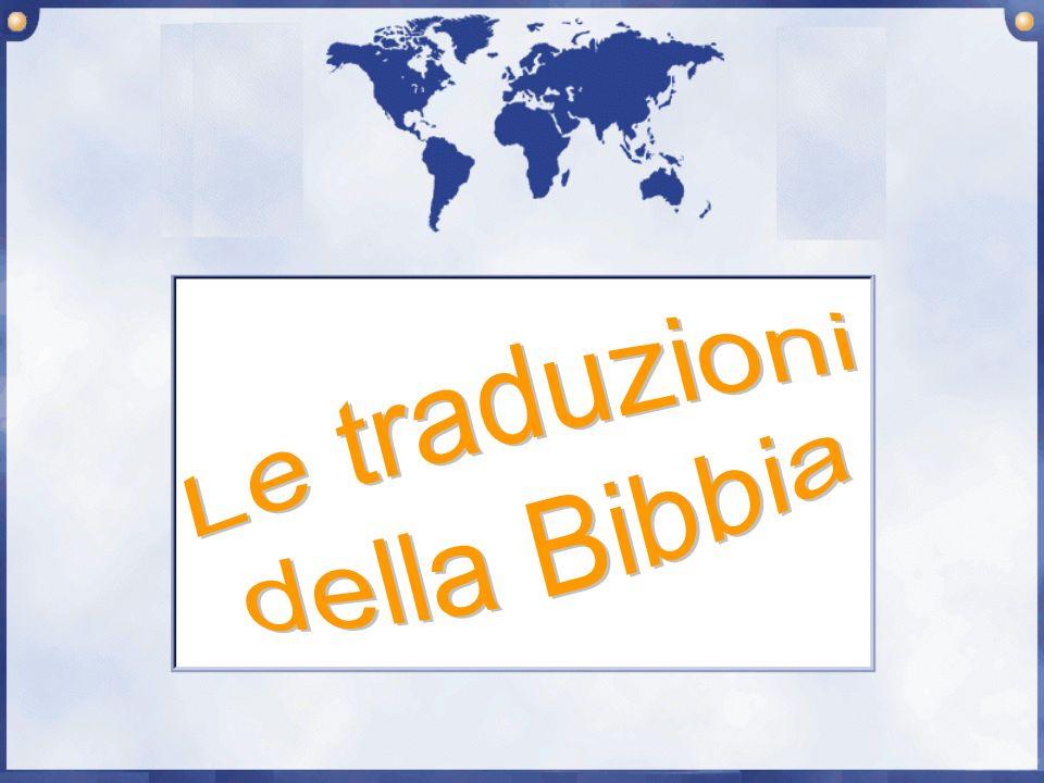 Ci sono molte traduzioni antiche della Bibbia.Le più importanti sono: Fatta nel III sec.