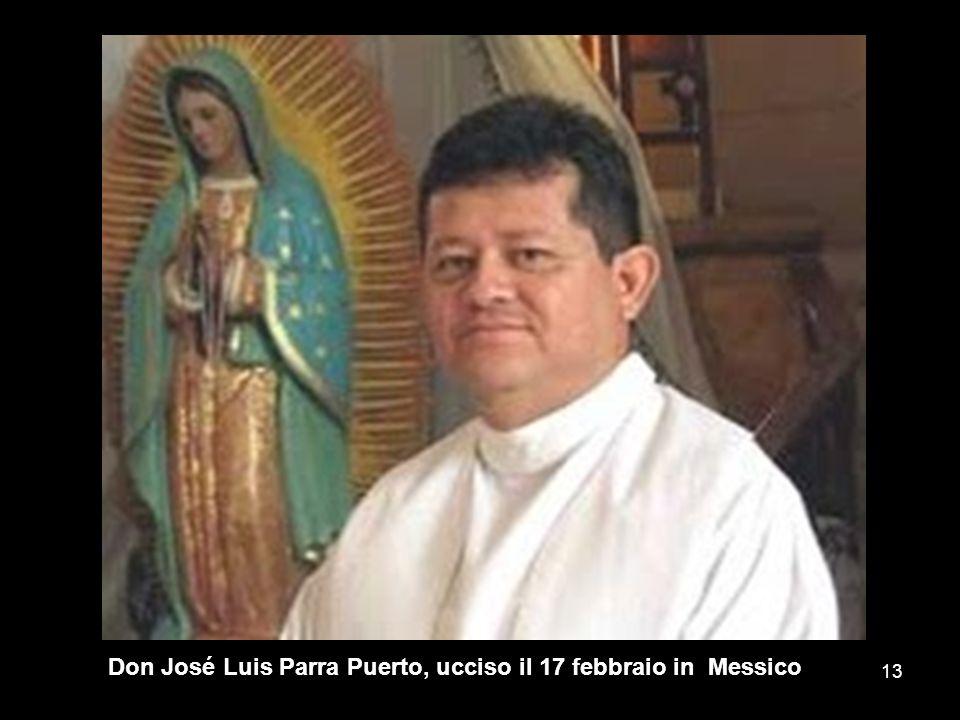 Don José Luis Parra Puerto, ucciso il 17 febbraio in Messico 13