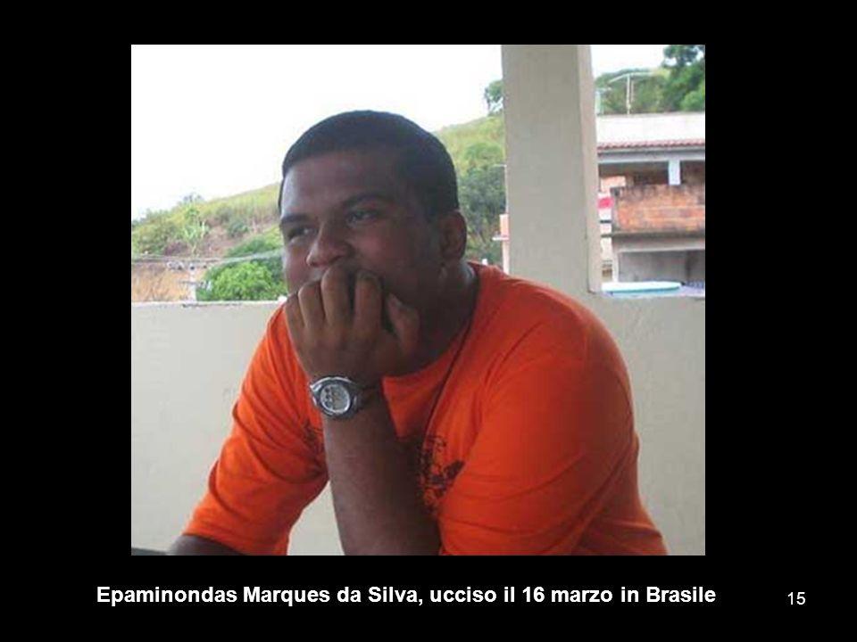 Epaminondas Marques da Silva, ucciso il 16 marzo in Brasile 15