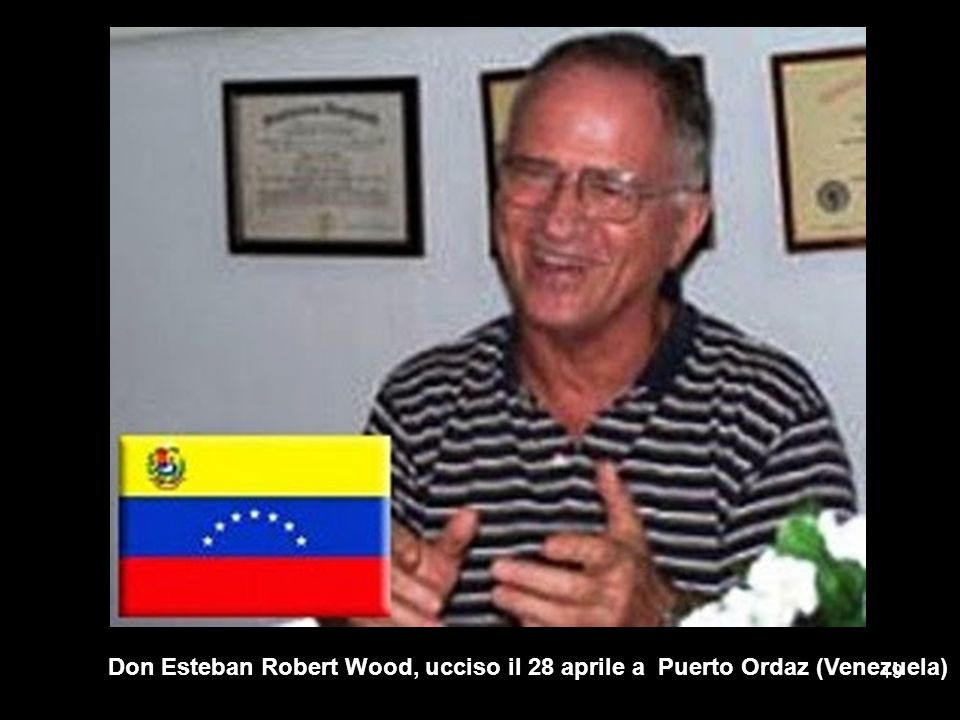 Don Esteban Robert Wood, ucciso il 28 aprile a Puerto Ordaz (Venezuela) 19