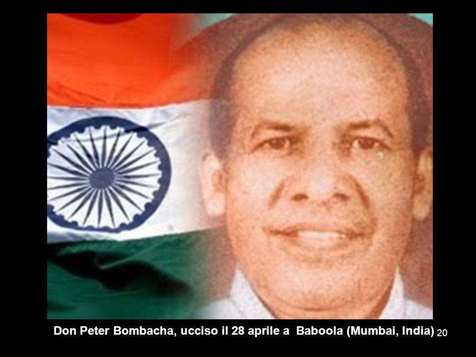 Don Peter Bombacha, ucciso il 28 aprile a Baboola (Mumbai, India) 20
