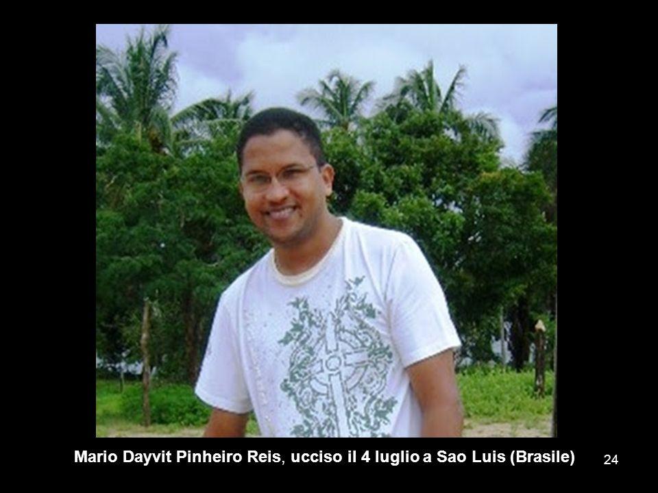 Mario Dayvit Pinheiro Reis, ucciso il 4 luglio a Sao Luis (Brasile) 24