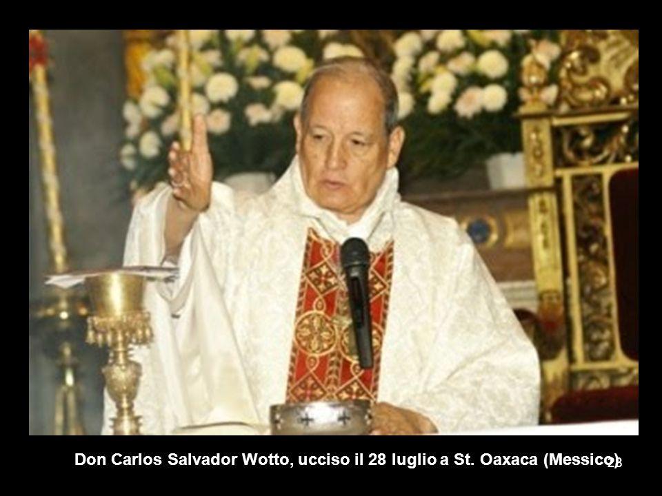 Don Carlos Salvador Wotto, ucciso il 28 luglio a St. Oaxaca (Messico) 28
