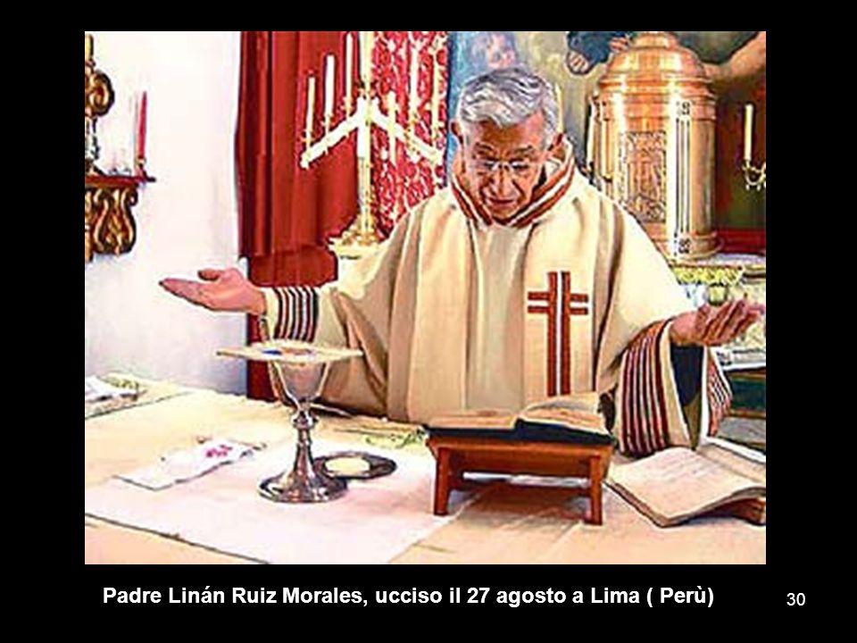 Padre Linán Ruiz Morales, ucciso il 27 agosto a Lima ( Perù) 30