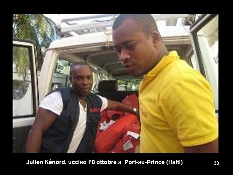 Julien Kénord, ucciso l8 ottobre a Port-au-Prince (Haiti) 33