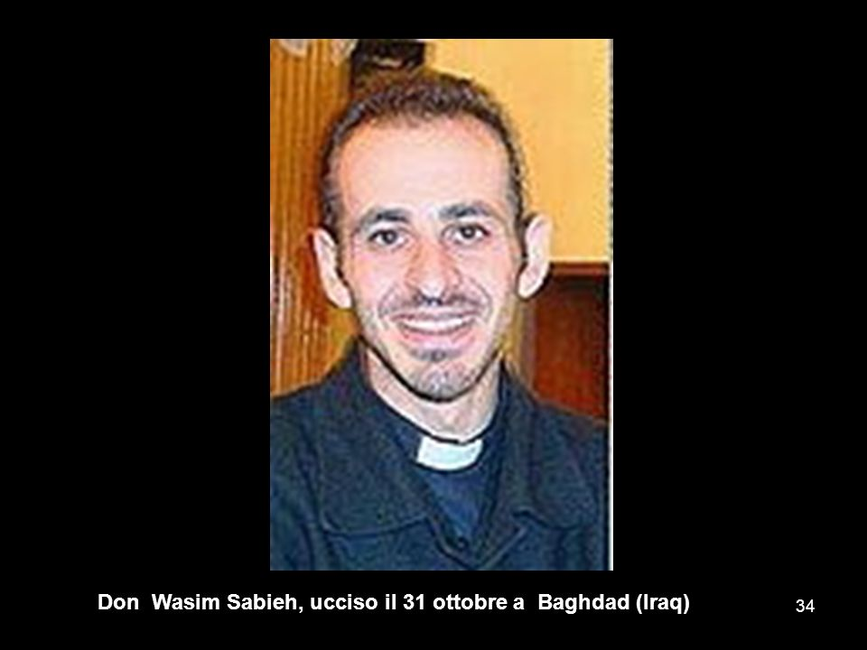 Don Wasim Sabieh, ucciso il 31 ottobre a Baghdad (Iraq) 34