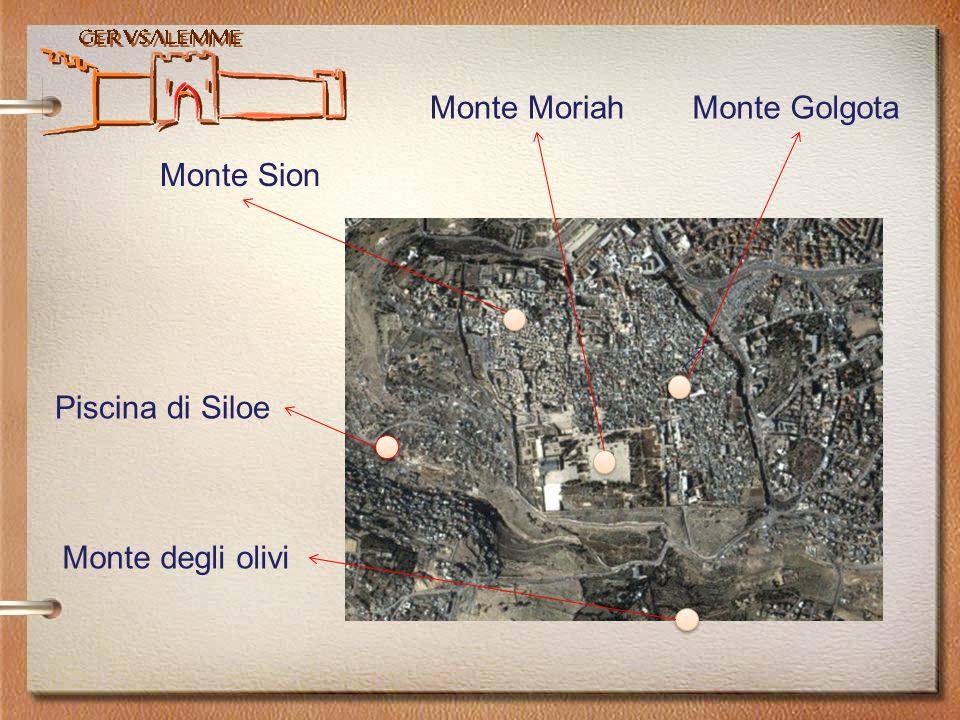 Gerusalemme Monte degli olivi Monte Moriah Monte Sion Piscina di Siloe Monte Golgota