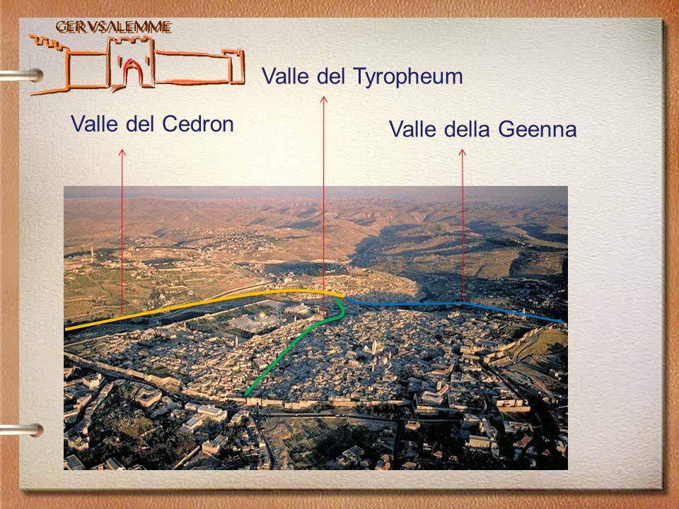 Gerusalemme Valle del Cedron Valle del Tyropheum Valle della Geenna