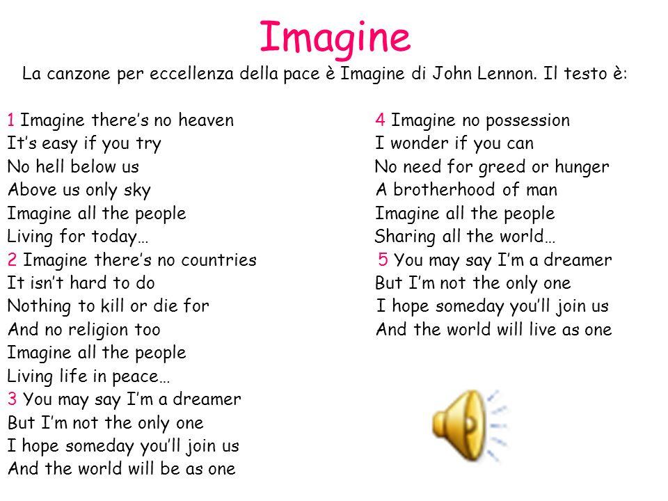 Imagine La canzone per eccellenza della pace è Imagine di John Lennon.