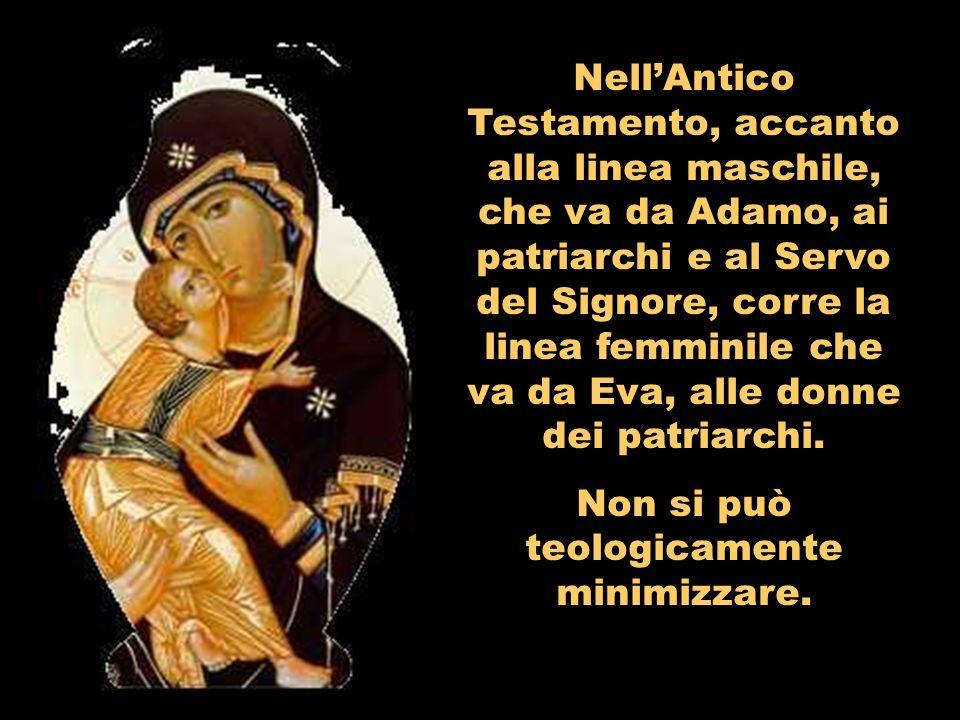 NellAntico Testamento, accanto alla linea maschile, che va da Adamo, ai patriarchi e al Servo del Signore, corre la linea femminile che va da Eva, alle donne dei patriarchi.