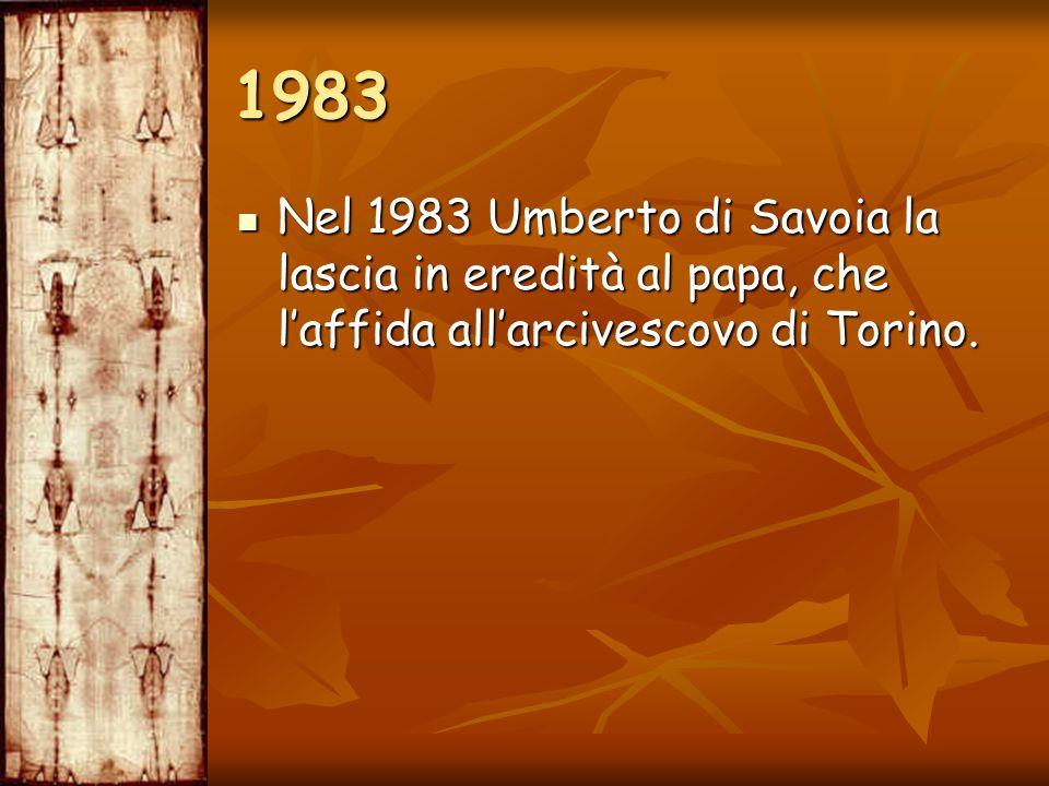 Nel 1983 Umberto di Savoia la lascia in eredità al papa, che laffida allarcivescovo di Torino. Nel 1983 Umberto di Savoia la lascia in eredità al papa