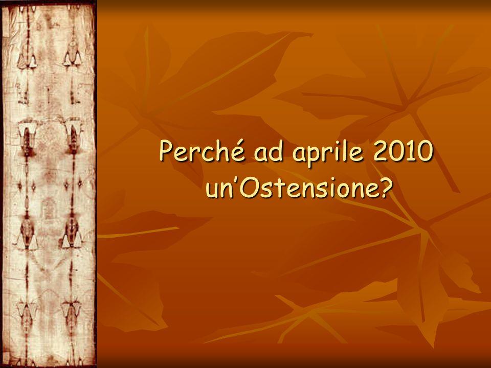 Perché ad aprile 2010 unOstensione? Perché ad aprile 2010 unOstensione?