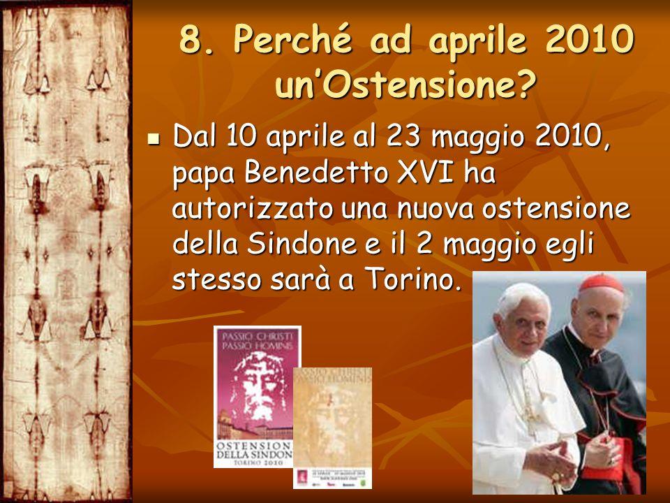 Dal 10 aprile al 23 maggio 2010, papa Benedetto XVI ha autorizzato una nuova ostensione della Sindone e il 2 maggio egli stesso sarà a Torino. Dal 10