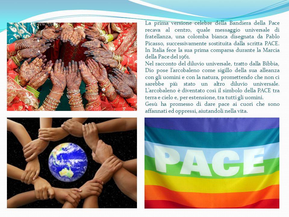 v La prima versione celebre della Bandiera della Pace recava al centro, quale messaggio universale di fratellanza, una colomba bianca disegnata da Pab