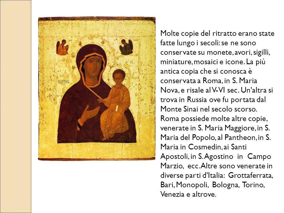 Molte copie del ritratto erano state fatte lungo i secoli: se ne sono conservate su monete, avori, sigilli, miniature, mosaici e icone. La più antica