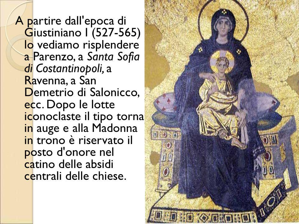 A partire dall'epoca di Giustiniano I (527-565) lo vediamo risplendere a Parenzo, a Santa Sofia di Costantinopoli, a Ravenna, a San Demetrio di Saloni