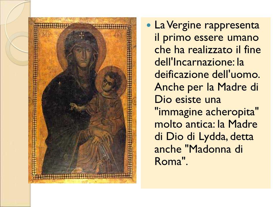 La Vergine rappresenta il primo essere umano che ha realizzato il fine dell'Incarnazione: la deificazione dell'uomo. Anche per la Madre di Dio esiste
