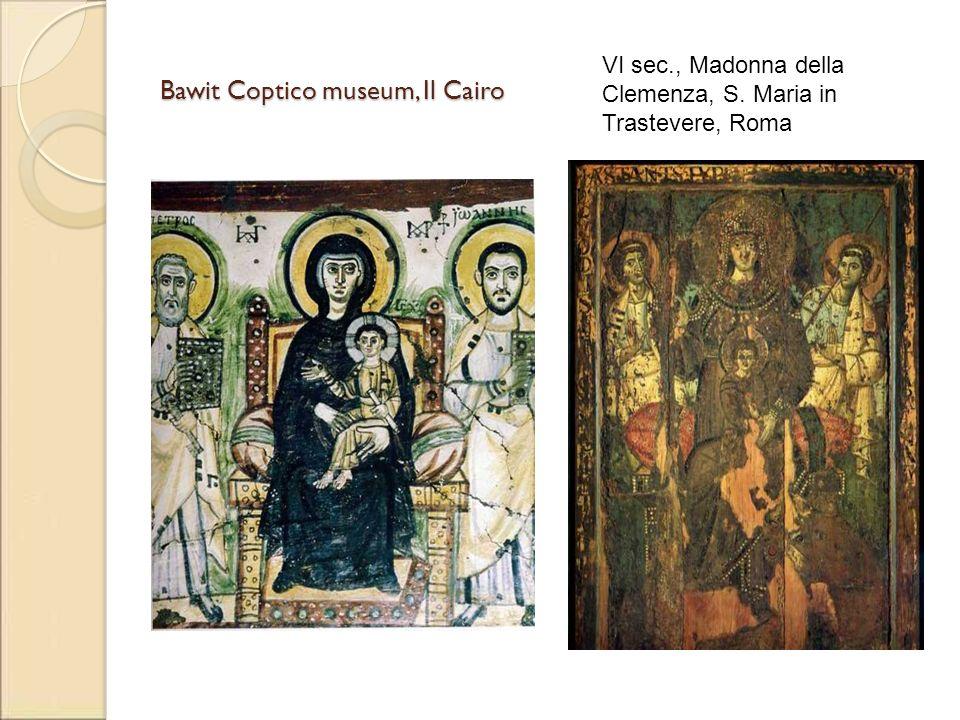 Bawit Coptico museum, Il Cairo VI sec., Madonna della Clemenza, S. Maria in Trastevere, Roma