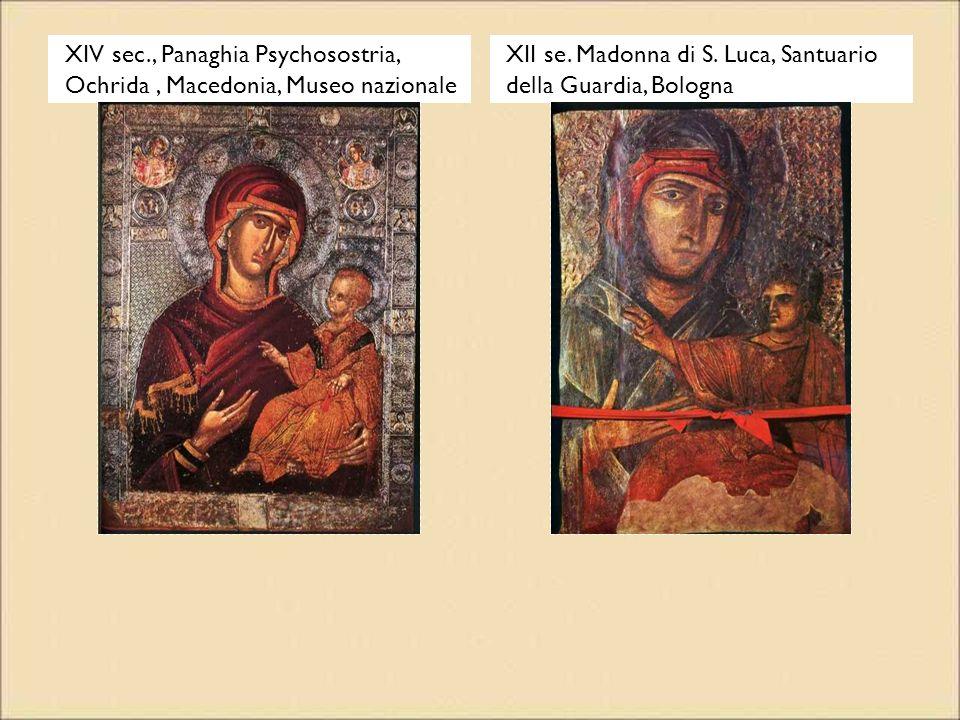 XIV sec., Panaghia Psychosostria, Ochrida, Macedonia, Museo nazionale XII se. Madonna di S. Luca, Santuario della Guardia, Bologna