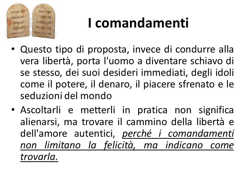 I comandamenti Questo tipo di proposta, invece di condurre alla vera libertà, porta l'uomo a diventare schiavo di se stesso, dei suoi desideri immedia