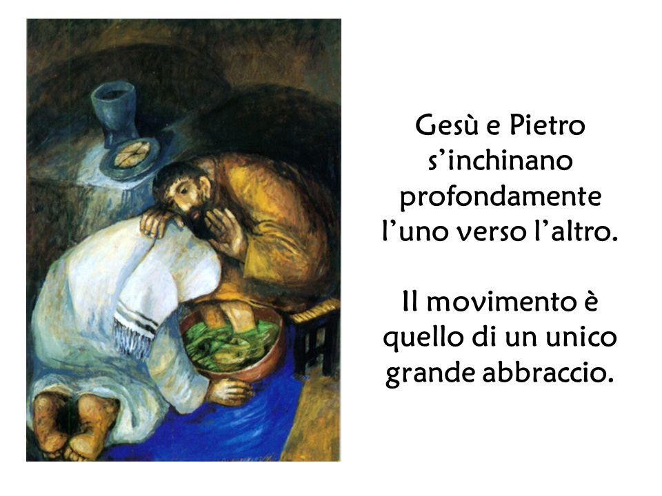 Gesù e Pietro sinchinano profondamente luno verso laltro. Il movimento è quello di un unico grande abbraccio.