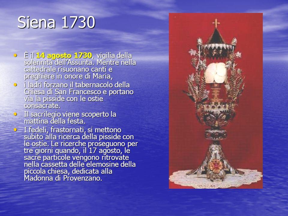 Siena 1730 È il 14 agosto 1730, vigilia della solennità dellAssunta. Mentre nella cattedrale risuonano canti e preghiere in onore di Maria, È il 14 ag
