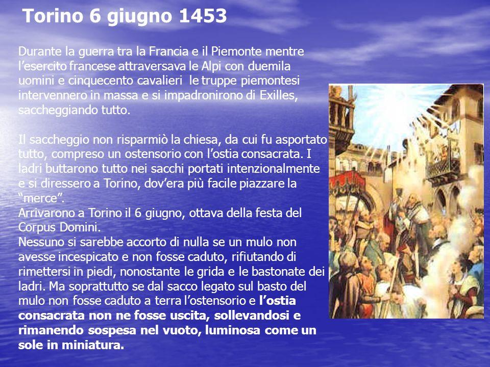 Torino 6 giugno 1453 Durante la guerra tra la Francia e il Piemonte mentre lesercito francese attraversava le Alpi con duemila uomini e cinquecento ca