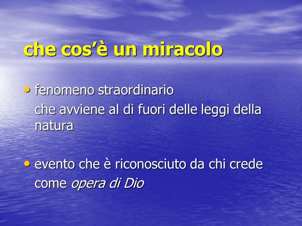 che cosè un miracolo fenomeno straordinario fenomeno straordinario che avviene al di fuori delle leggi della natura evento che è riconosciuto da chi c